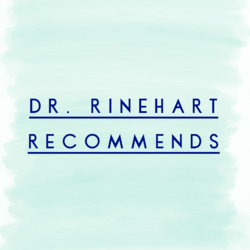Dr Rinehart Recommends