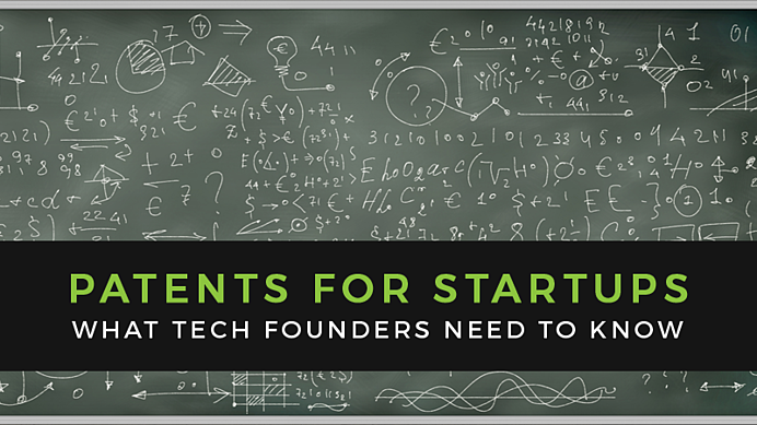 Three Things Tech Founders Need to Know About Patents