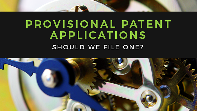 Should We File a Provisional Patent Application?