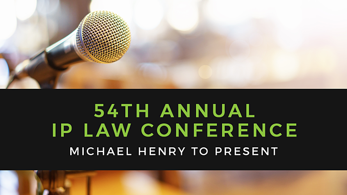 Michael Henry to Present at 54th Annual Intellectual Property Law Conference