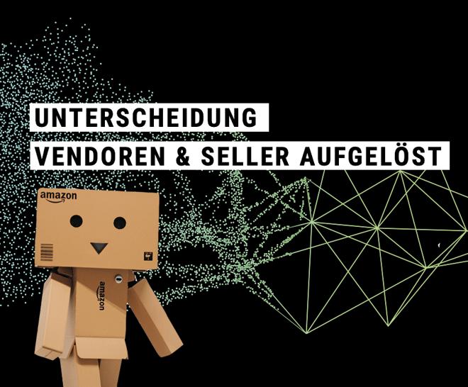 Unterscheidung zwischen Amazon Vendoren und Sellern aufgelöst