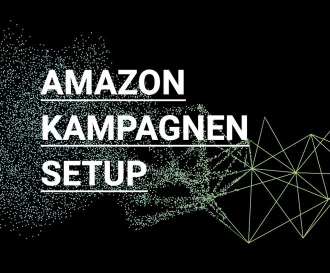 Sponsored Products: in 3 Schritten zum optimalen Amazon Kampagnen-Setup