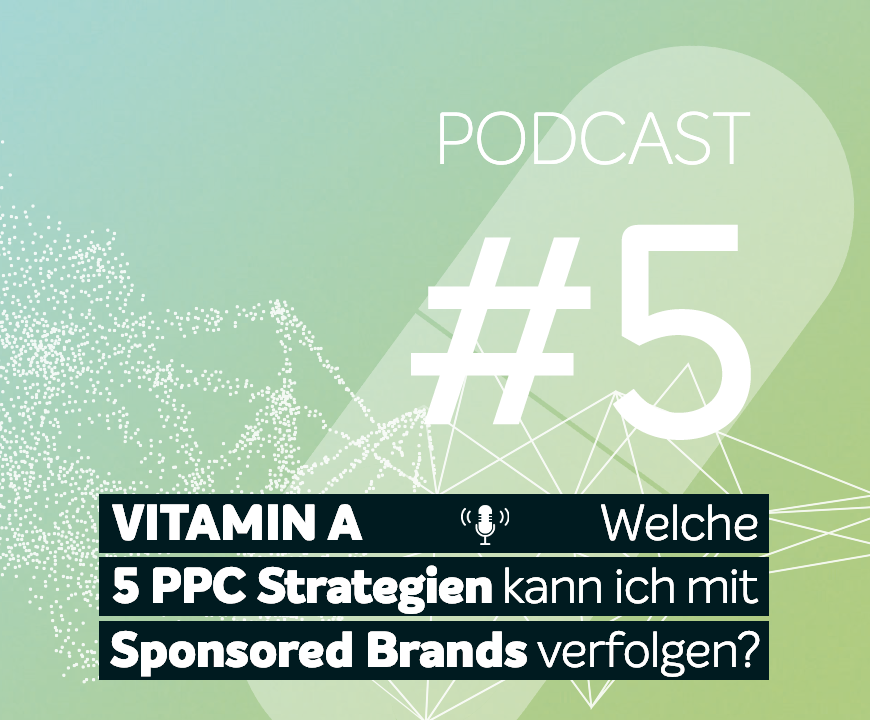 Podcast #5 | Welche 5 PPC Strategien kann ich mit Sponsored Brands verfolgen?