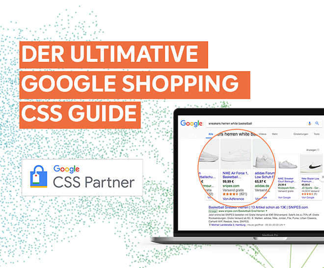 Der Ultimative Google Shopping CSS Guide: Infos aus 100 Migrationen