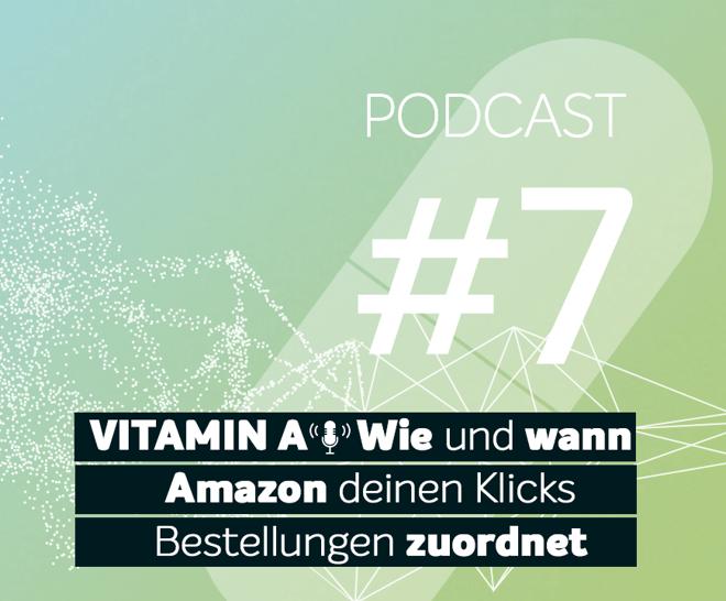 Podcast #7 |Wie und wann Amazon deinen Klicks Bestellungen zuordnet