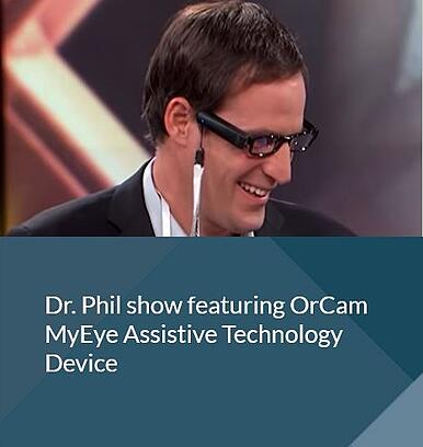 Dr Phil show featuring OrCam MyEye .jpg