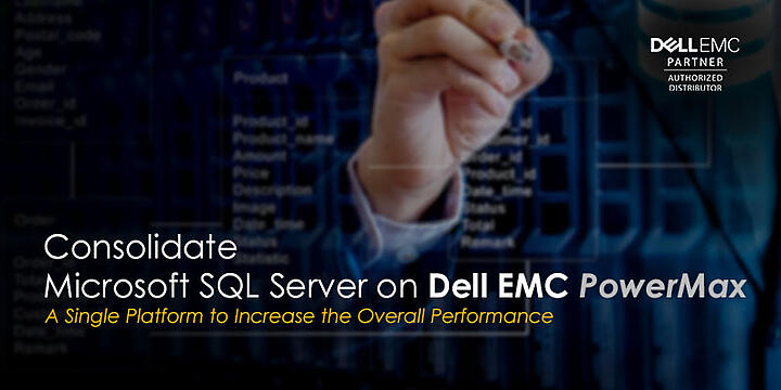 Consolidate Microsoft SQL Server on Dell EMC PowerMax
