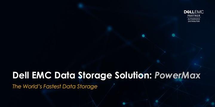 Dell EMC Data Storage Solution: PowerMax