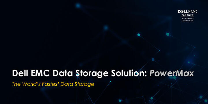 Dell EMC Data Storage Solution: PowerMax