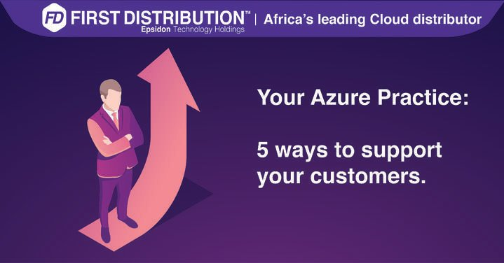 Your Azure Practice – 5 ways to support your customers