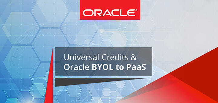 Universal Credits and Oracle BYOL to PaaS