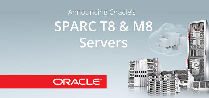 Announcing Oracle's SPARC T8 and M8 Servers