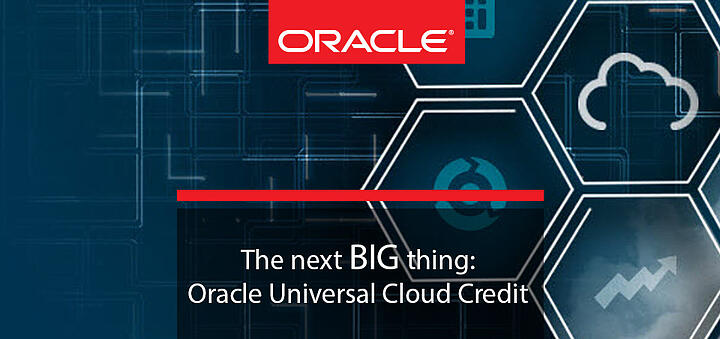 The next big thing: Oracle Universal Cloud Credit