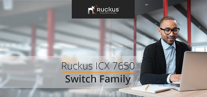 Ruckus ICX 7650 Switch Family