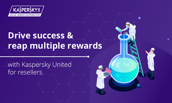Drive success and reap multiple rewards with Kaspersky United for resellers