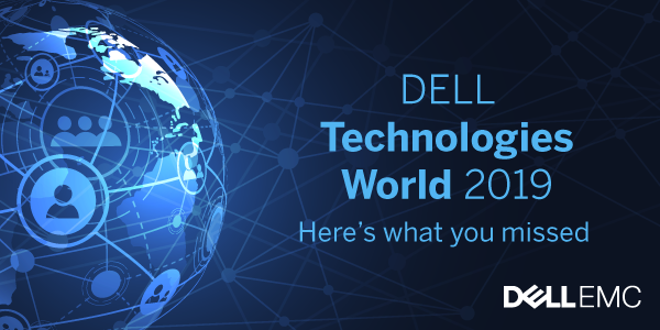 DELL Technologies World 2019 Recap