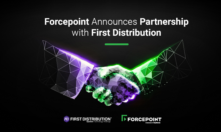 Forcepoint Announces Partnership with First Distribution