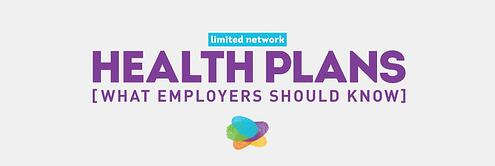 Limited Network Health Plans : What Employers Should Know