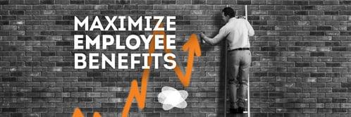 Maximize Employee Benefits
