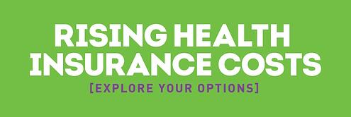 Rising Health Insurance Costs: Explore Your Options