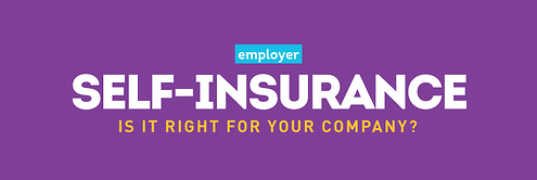 Employer Self-Insurance: Is it Right for your Organization?