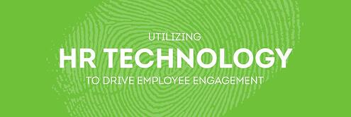 Utilizing HR Technology to Drive Employee Engagement