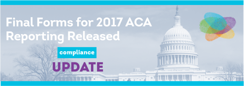 Final Forms for 2017 ACA Reporting Released