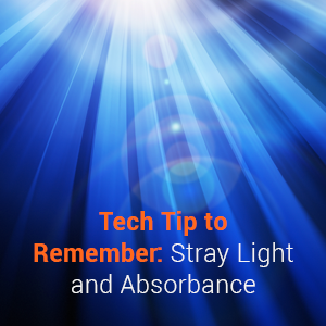 Tech Tip to Remember: Stray Light and Absorbance