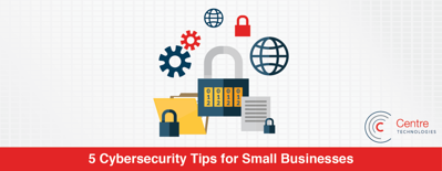 featured image for 5 Cybersecurity Tips for Small Businesses