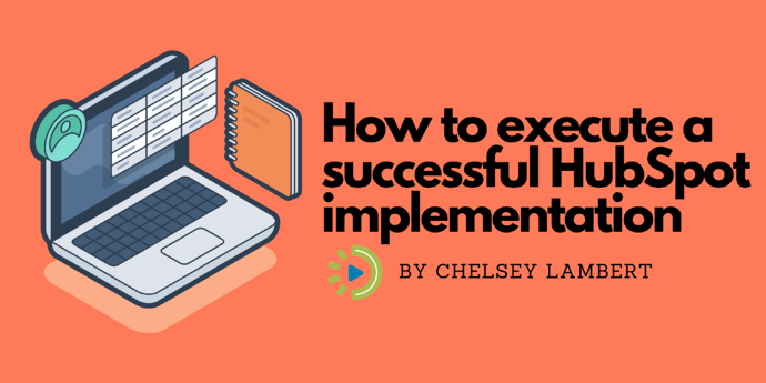 How to execute a successful HubSpot implementation