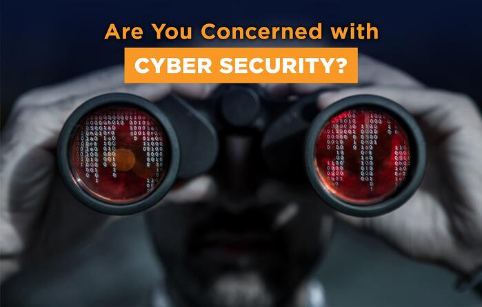 Are You Concerned with Cyber Security?