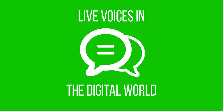 Live Voices In The Digital World