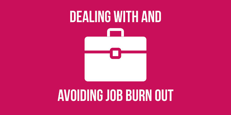 Dealing With and Avoiding Job Burn Out