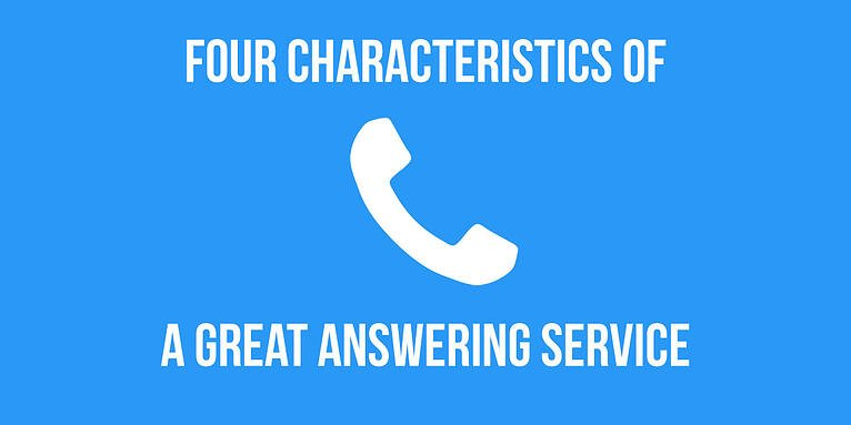 Four Characteristics of a Great Answering Service