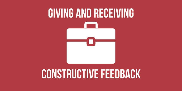 Giving and Receiving Constructive Feedback
