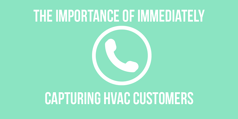 The Importance of Immediately Capturing HVAC Customers