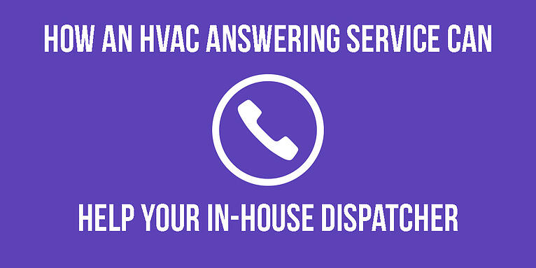 How an HVAC Answering Service Can Help Your In-House Dispatcher