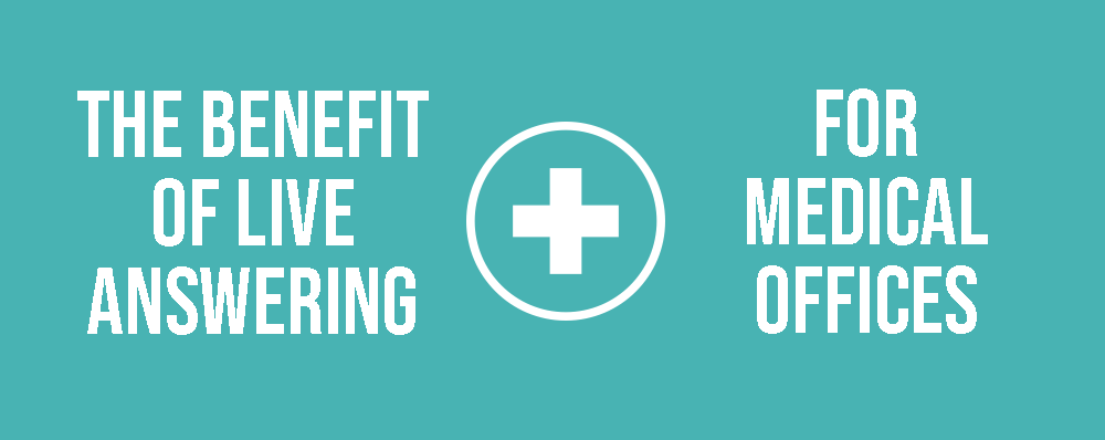 The Benefit of Live Answering for Medical Offices