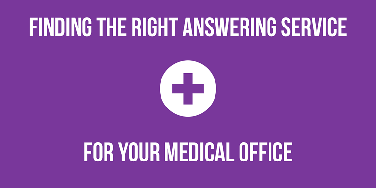 Finding The Right Answering Service for Your Medical Office
