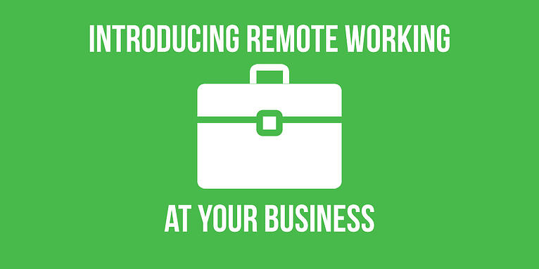 Introducing Remote Working At Your Business