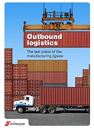 Outbound Logistics: The last piece of the manufacturing jigsaw