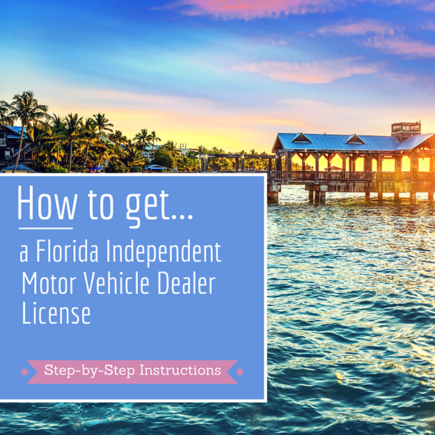how to get a florida used car dealer license step by step