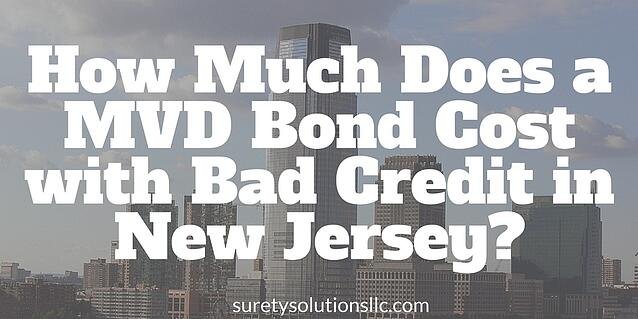 How Much Does A Mvd Bond Cost With Bad Credit In New Jersey
