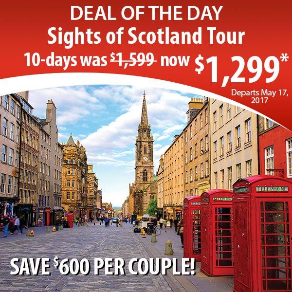 Sights of Scotland Tour now $1,299*