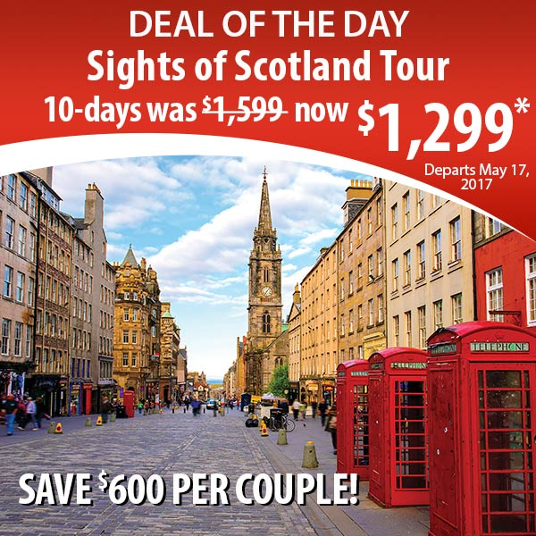 Sights of Scotland Tour now $1,299*