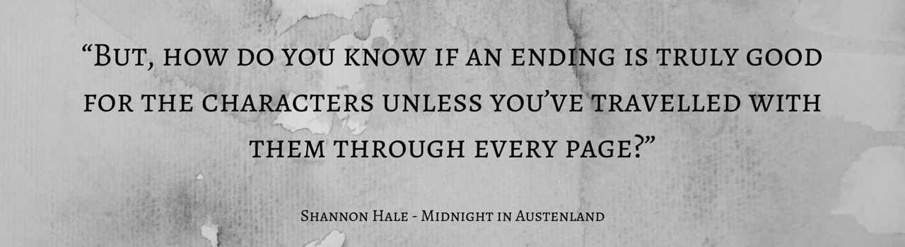 But_how_do_you_know_if_an_ending_is_truly_good_for_the_characters_unless_youve_travelled_with_them_through_every_page-Shannon_Hale_Midnight_in_Austenland_2.png
