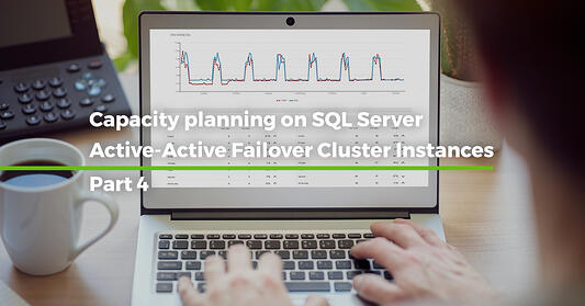 Capacity Planning on SQL Server Active-Active Failover Cluster Instances [Step by step –Part 4]