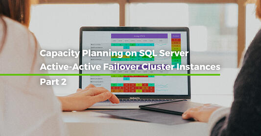 Capacity Planning on SQL Server Active-Active Failover Cluster Instances [Step by step –Part 2]