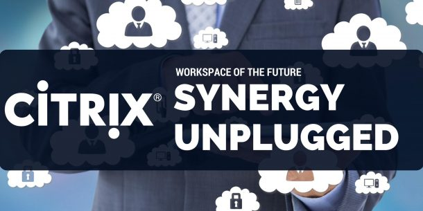 Citrix Synergy Unplugged Roadshow - Dublin, 7 September 2017