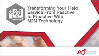 Request a Copy of Our Webinar: Transforming Your Field Service From Reactive to Proactive With M2M Technology
